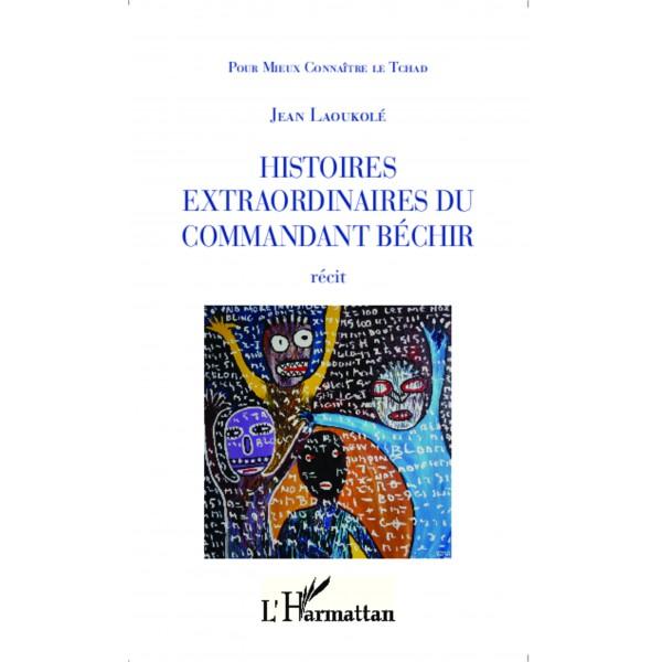 histoires-extraordinaires-du-commandant-bechir-de-jean-laoukole